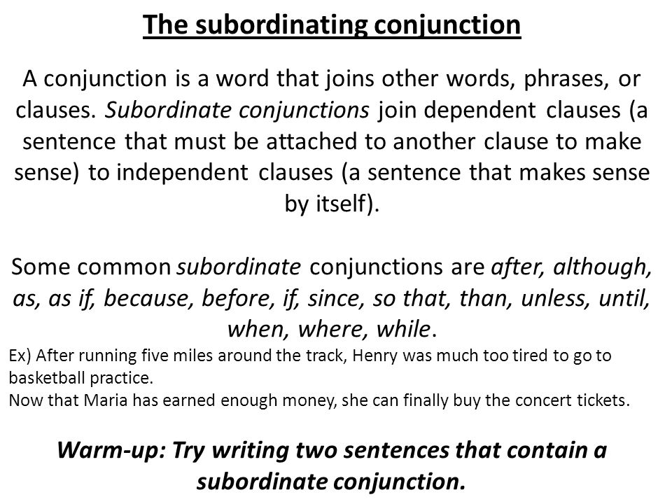 The subordinating conjunction