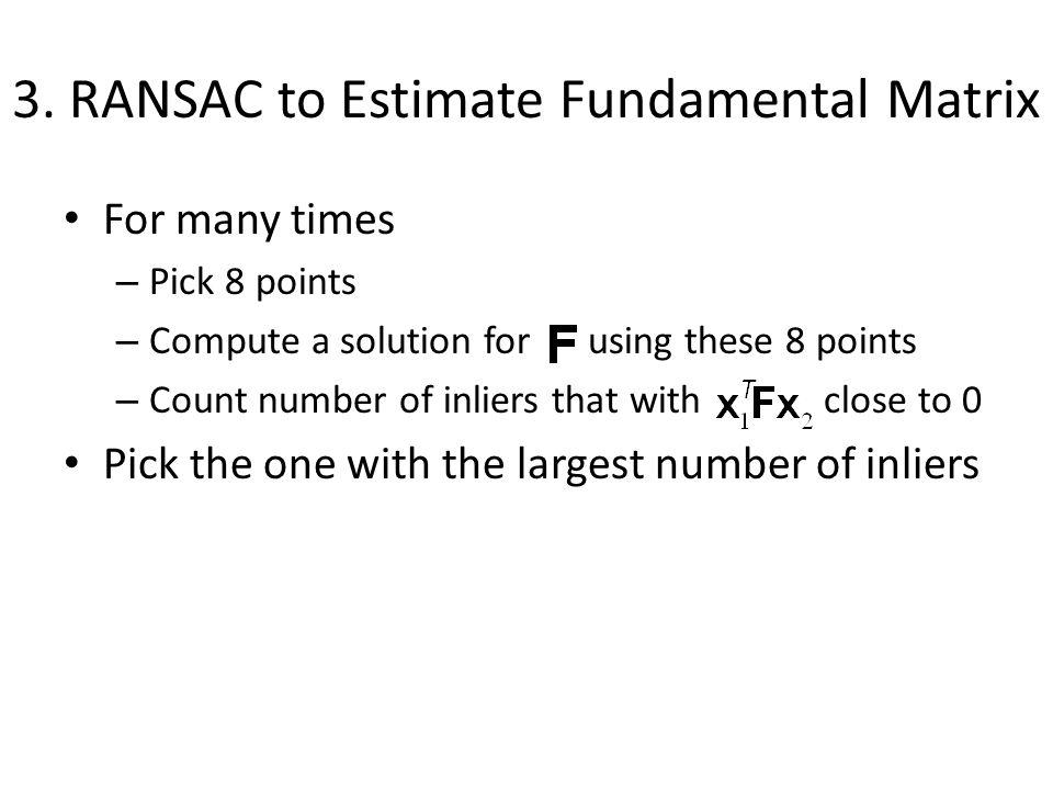 3. RANSAC to Estimate Fundamental Matrix