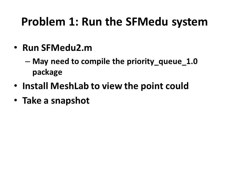 Problem 1: Run the SFMedu system