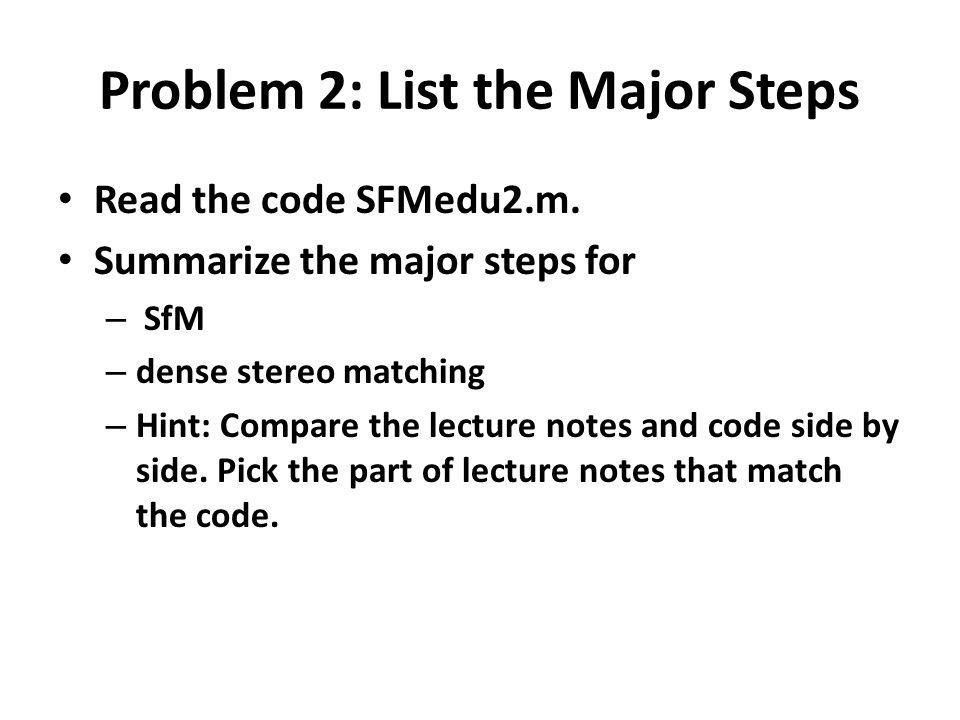 Problem 2: List the Major Steps