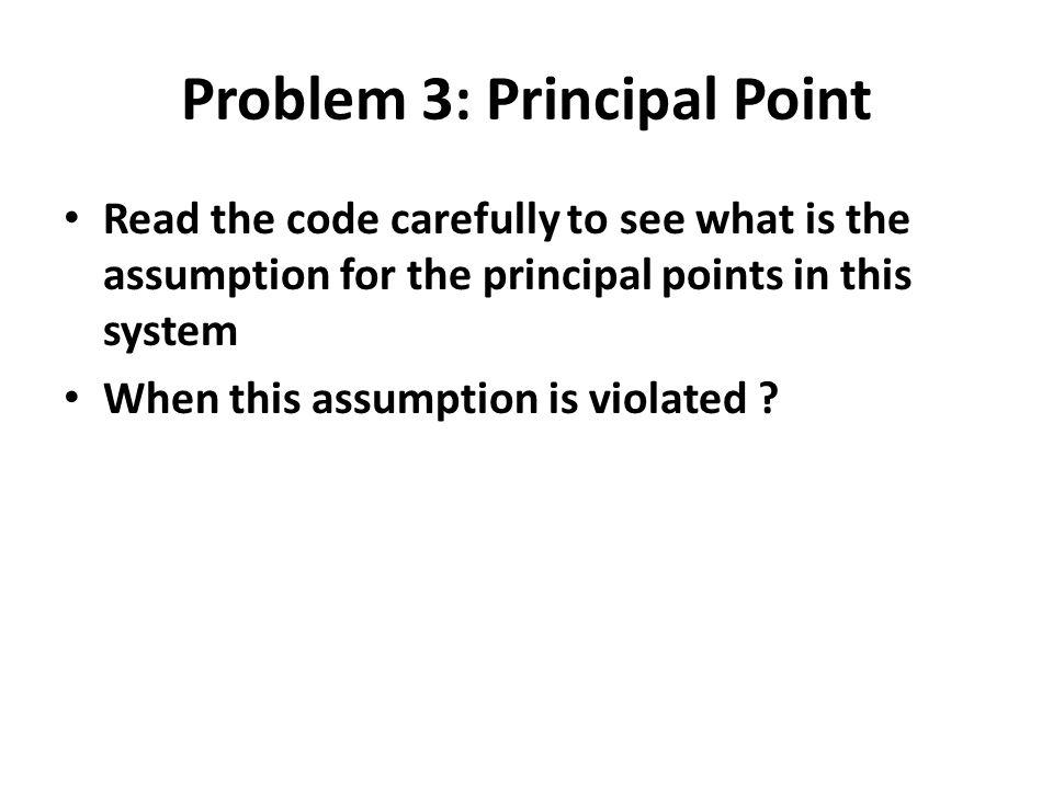 Problem 3: Principal Point