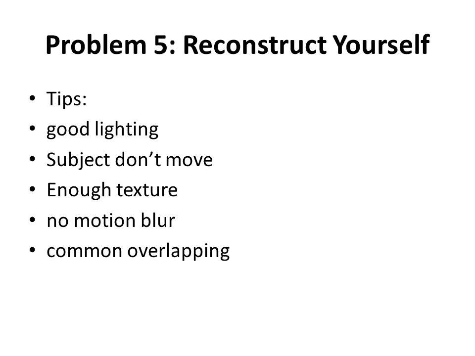 Problem 5: Reconstruct Yourself