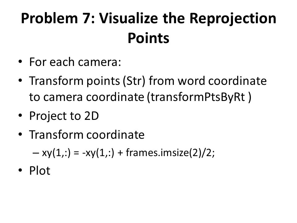Problem 7: Visualize the Reprojection Points