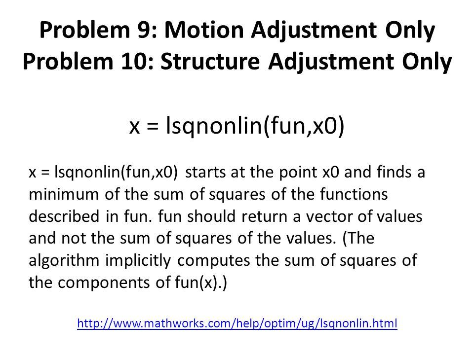 Problem 9: Motion Adjustment Only Problem 10: Structure Adjustment Only