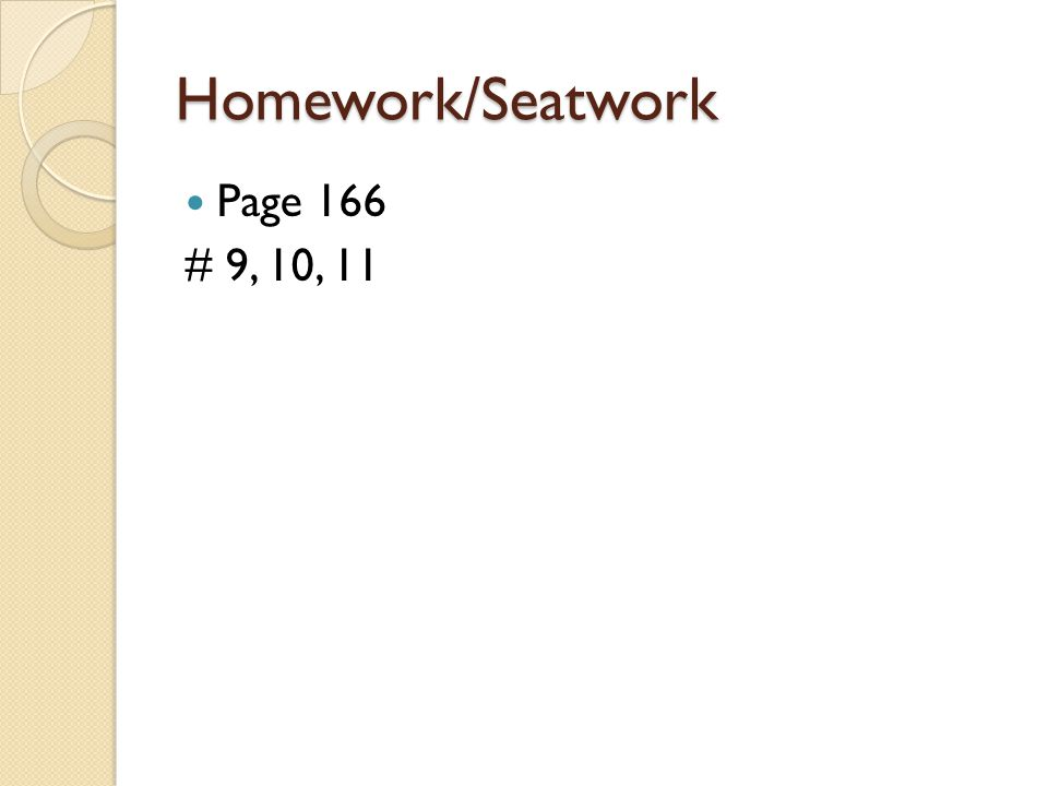 Homework/Seatwork Page 166 # 9, 10, 11