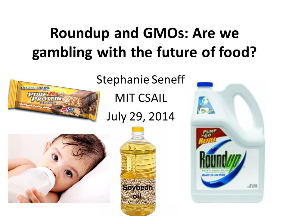 Roundup and GMOs: Are we gambling with the future of food