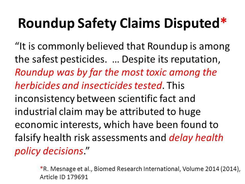 Roundup Safety Claims Disputed*