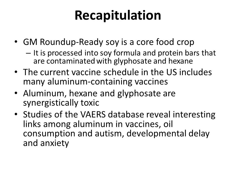 Recapitulation GM Roundup-Ready soy is a core food crop