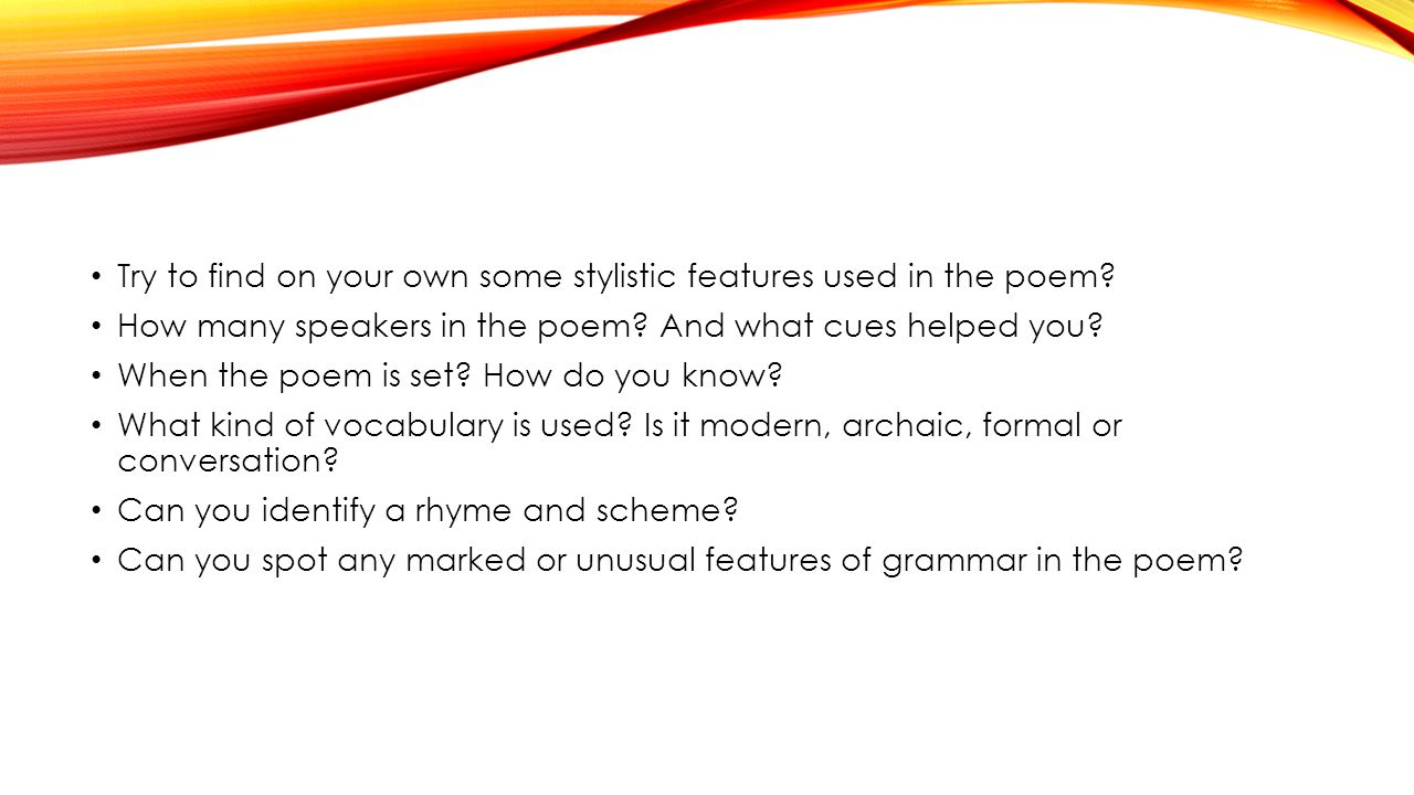 Try to find on your own some stylistic features used in the poem