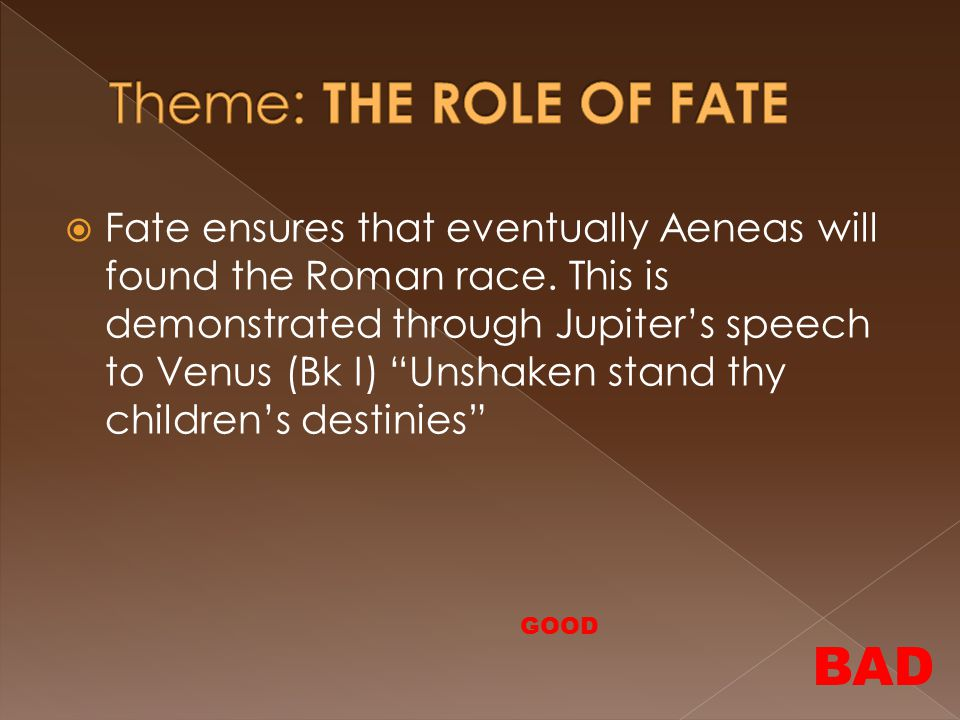 Theme: THE ROLE OF FATE BAD