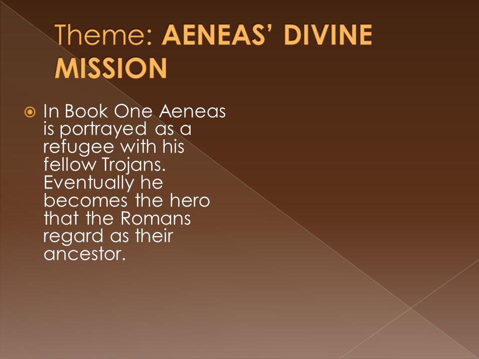 Theme: AENEAS' DIVINE MISSION