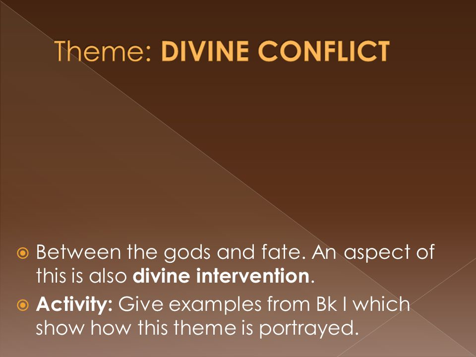 Theme: DIVINE CONFLICT