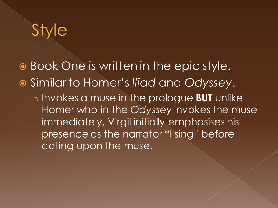 Style Book One is written in the epic style.