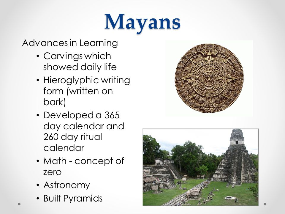 Mayans Advances in Learning Carvings which showed daily life