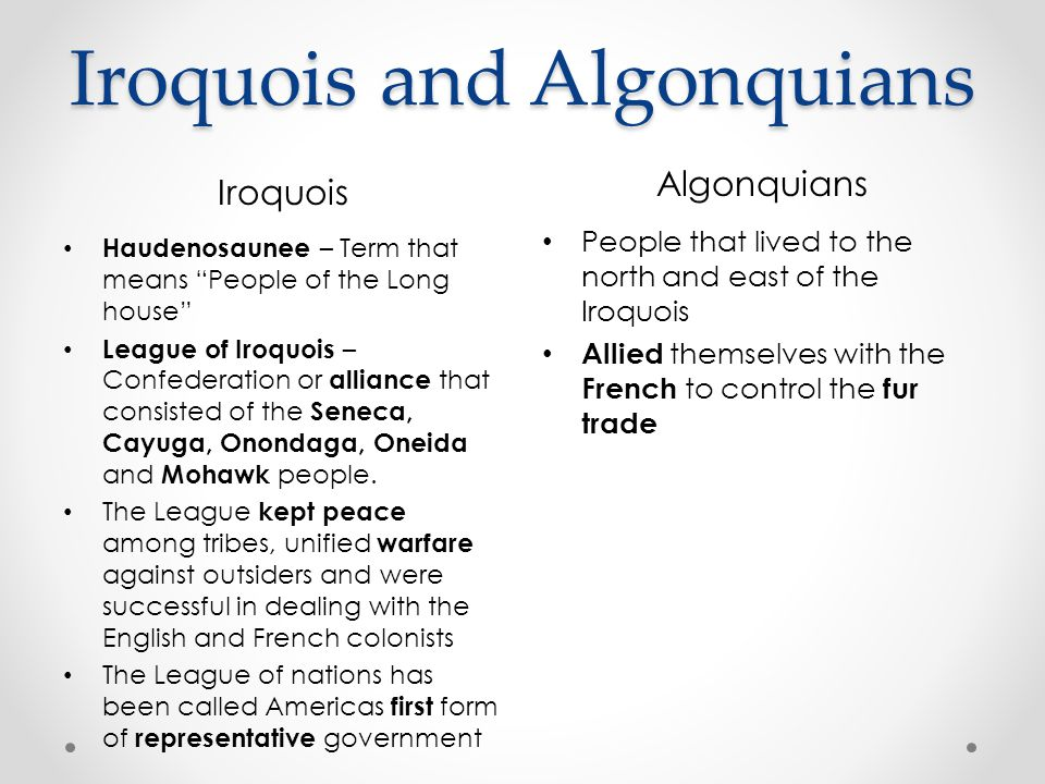Iroquois and Algonquians