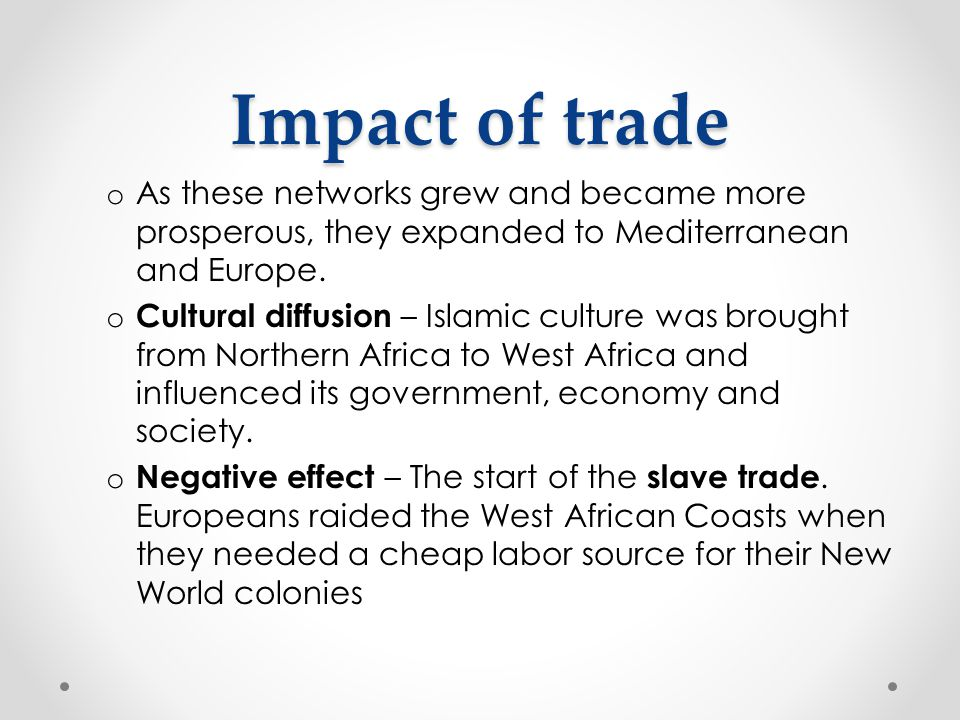 Impact of trade As these networks grew and became more prosperous, they expanded to Mediterranean and Europe.