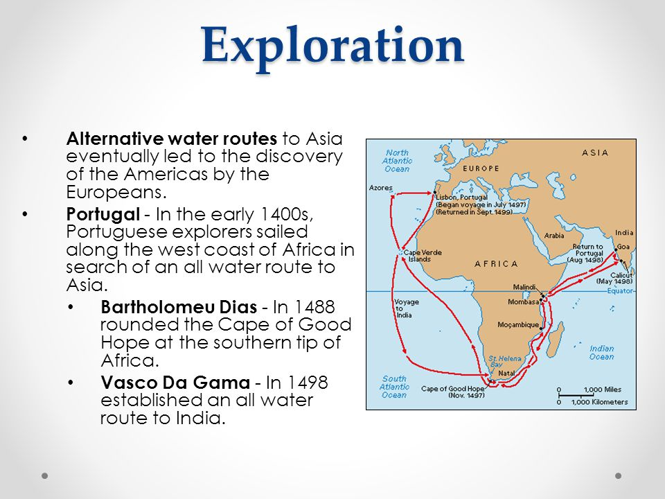 Exploration Alternative water routes to Asia eventually led to the discovery of the Americas by the Europeans.