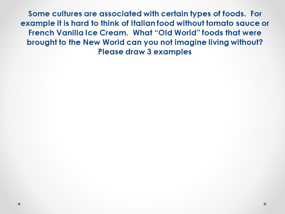 Some cultures are associated with certain types of foods