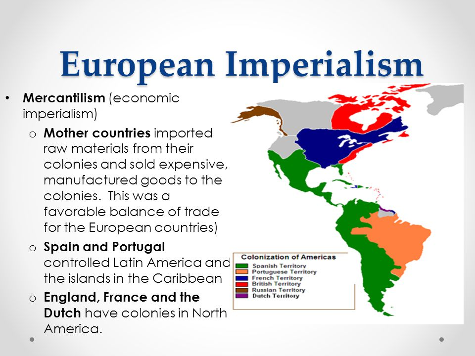 European Imperialism Mercantilism (economic imperialism)