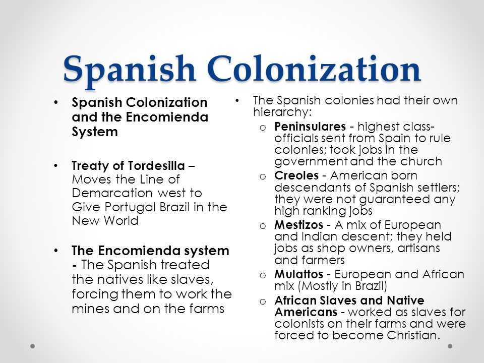 Spanish Colonization Spanish Colonization and the Encomienda System