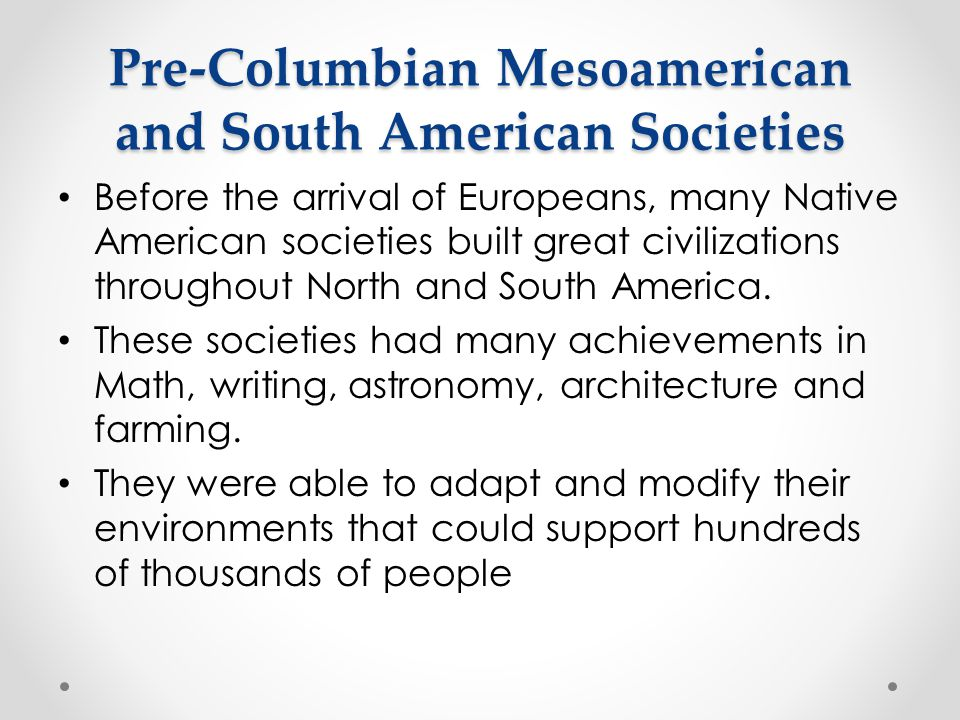 Pre-Columbian Mesoamerican and South American Societies