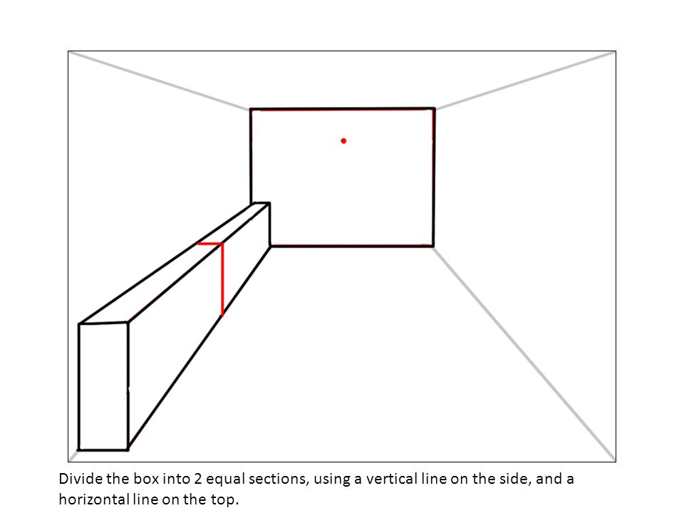 Divide the box into 2 equal sections, using a vertical line on the side, and a horizontal line on the top.