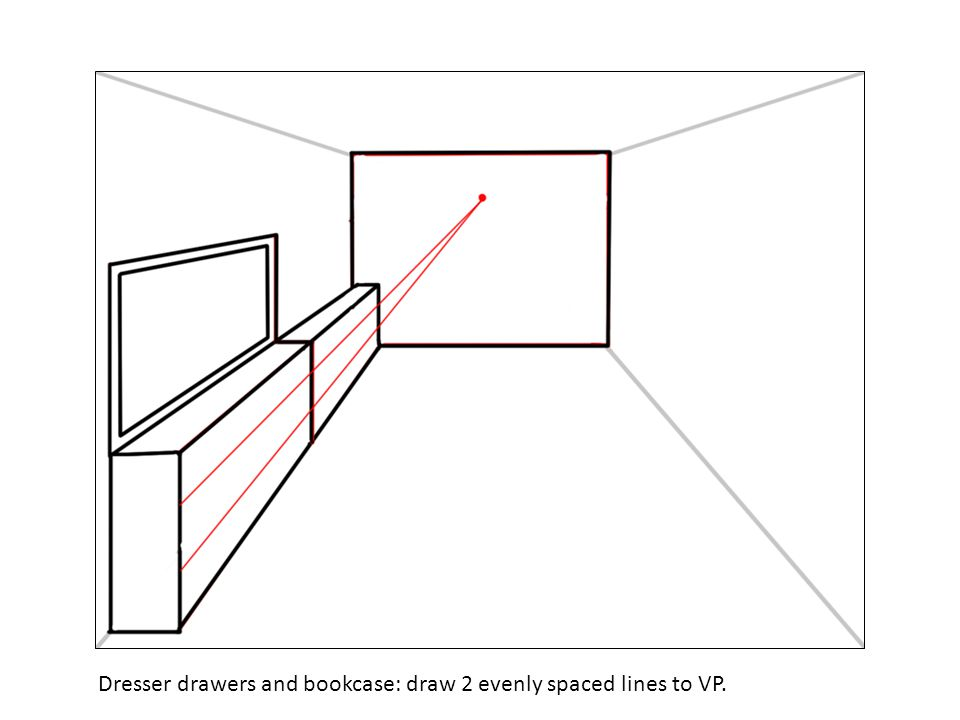 Dresser drawers and bookcase: draw 2 evenly spaced lines to VP.
