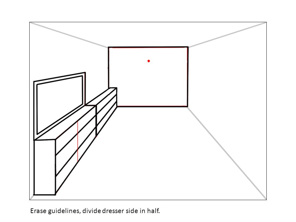 Erase guidelines, divide dresser side in half.