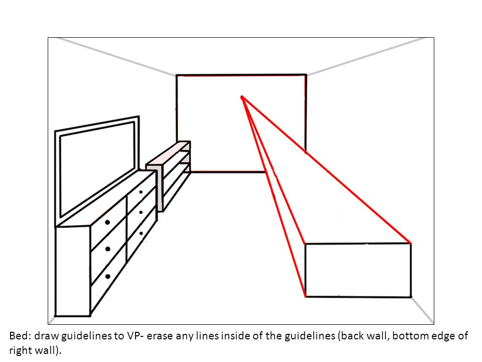Bed: draw guidelines to VP- erase any lines inside of the guidelines (back wall, bottom edge of right wall).