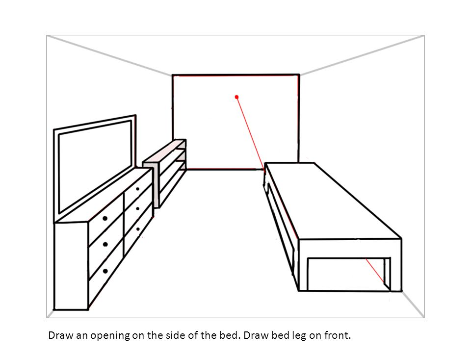 Draw an opening on the side of the bed. Draw bed leg on front.