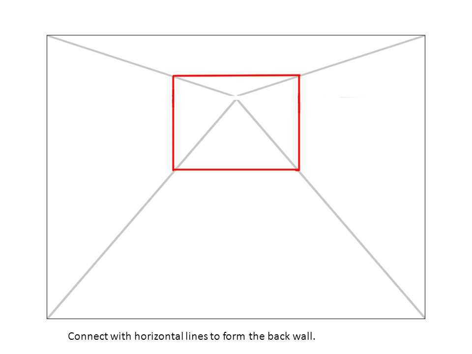 Connect with horizontal lines to form the back wall.