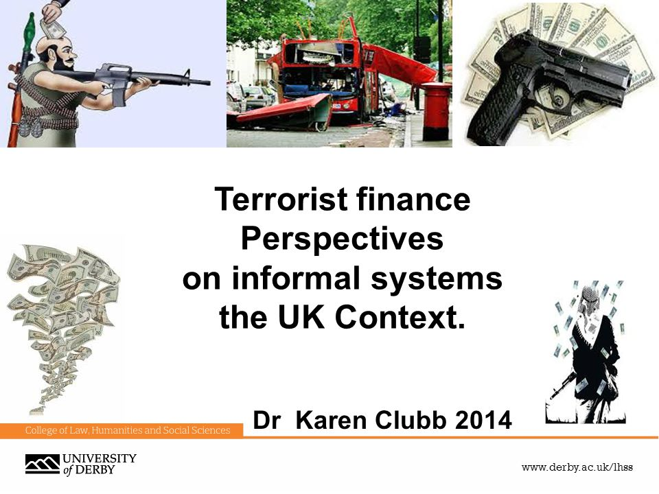 Terrorist finance Perspectives on informal systems the UK Context.