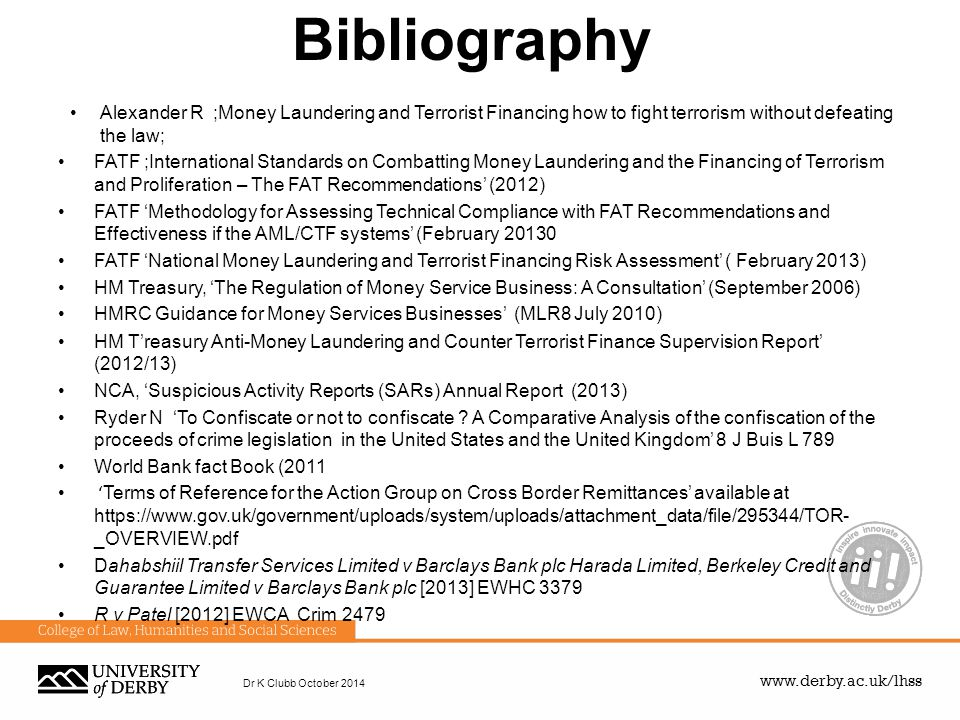 Bibliography Alexander R ;Money Laundering and Terrorist Financing how to fight terrorism without defeating the law;