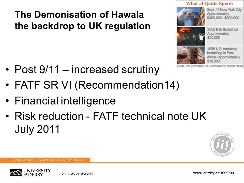 The Demonisation of Hawala the backdrop to UK regulation