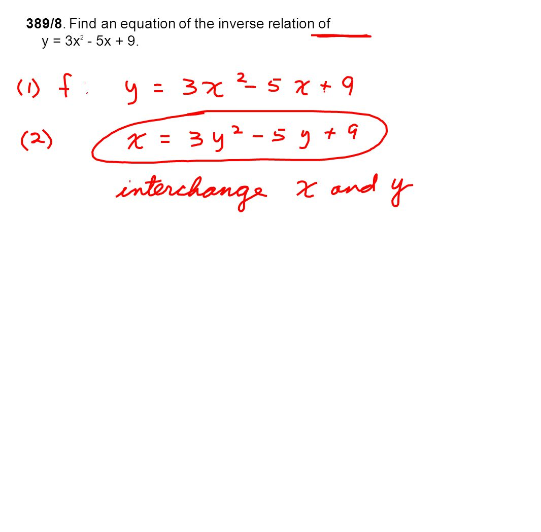 389/8. Find an equation of the inverse relation of