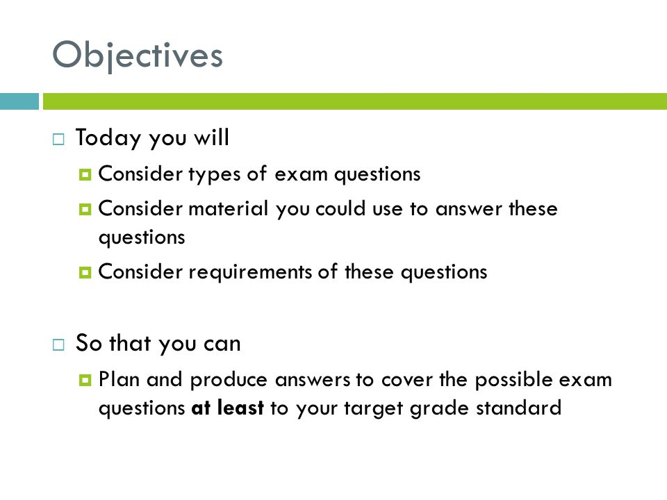 Objectives Today you will So that you can
