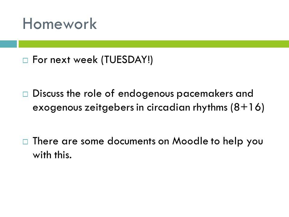 Homework For next week (TUESDAY!)