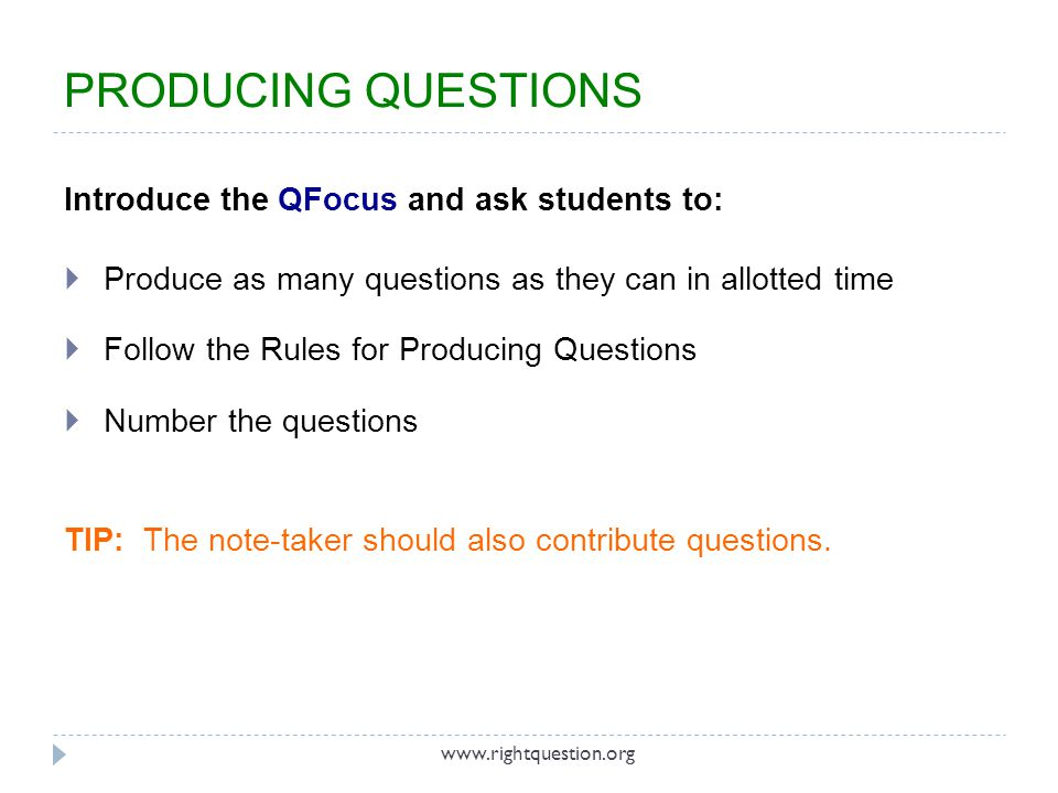 PRODUCING QUESTIONS Introduce the QFocus and ask students to: