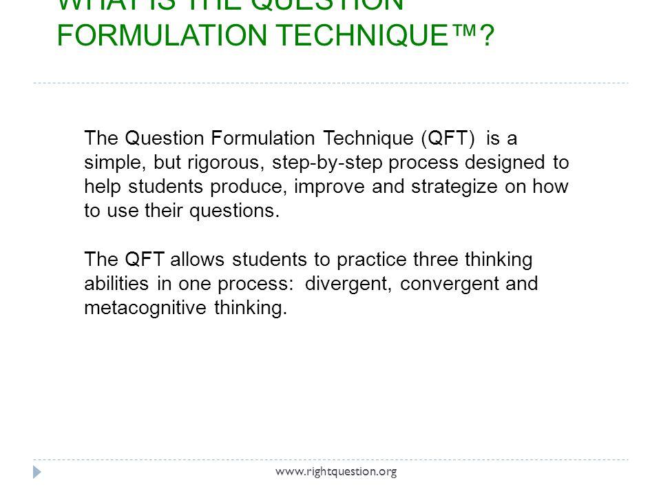 WHAT IS THE QUESTION FORMULATION TECHNIQUE™