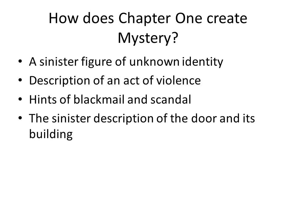 How does Chapter One create Mystery