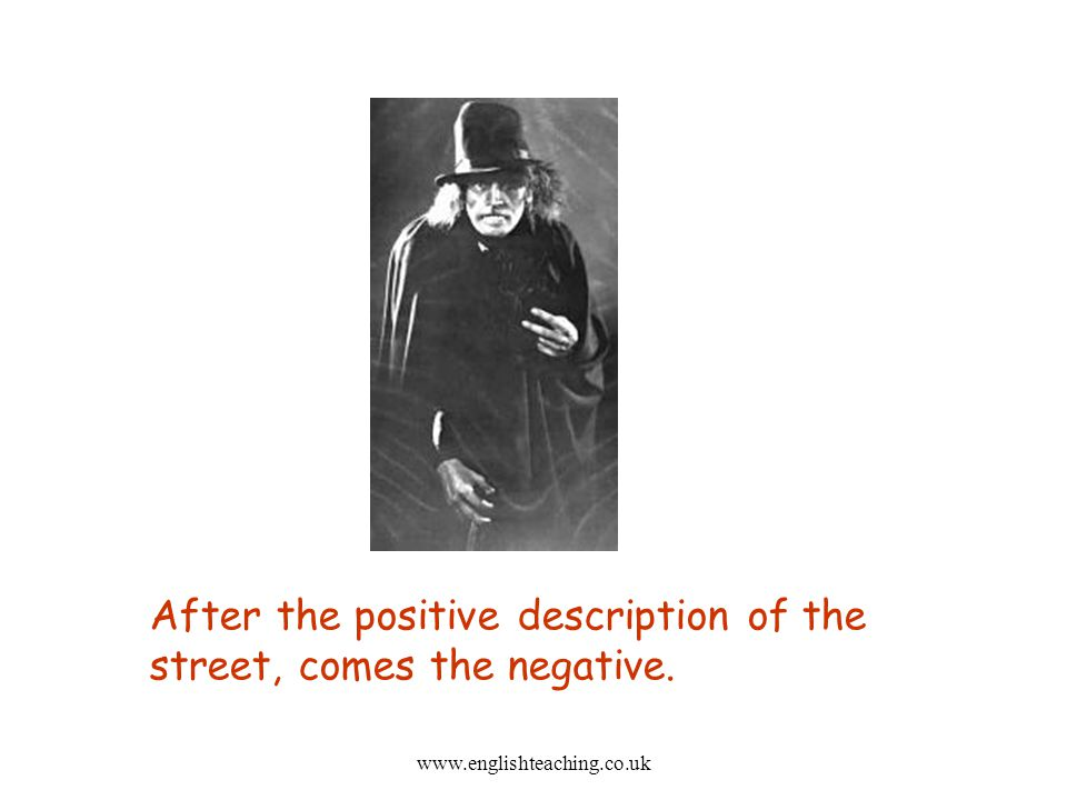 After the positive description of the street, comes the negative.