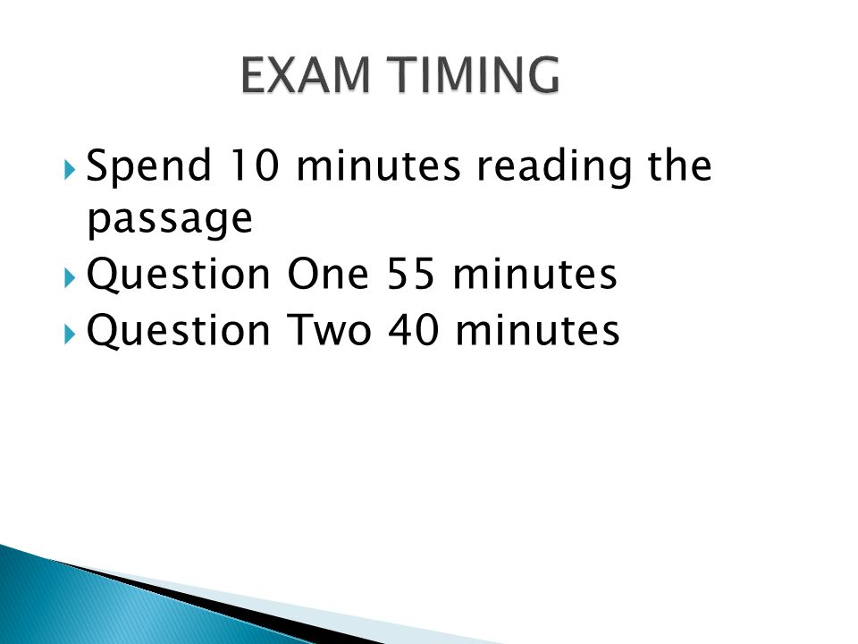 EXAM TIMING Spend 10 minutes reading the passage