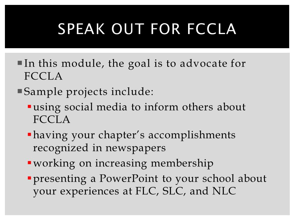Speak out for FCCLA In this module, the goal is to advocate for FCCLA