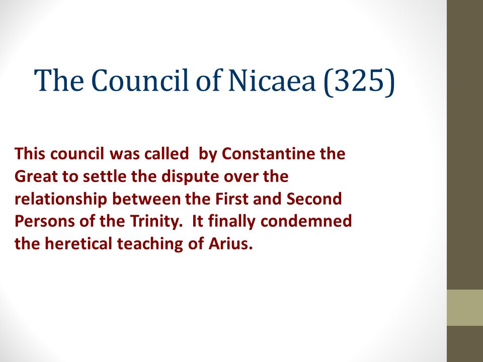 The Council of Nicaea (325)
