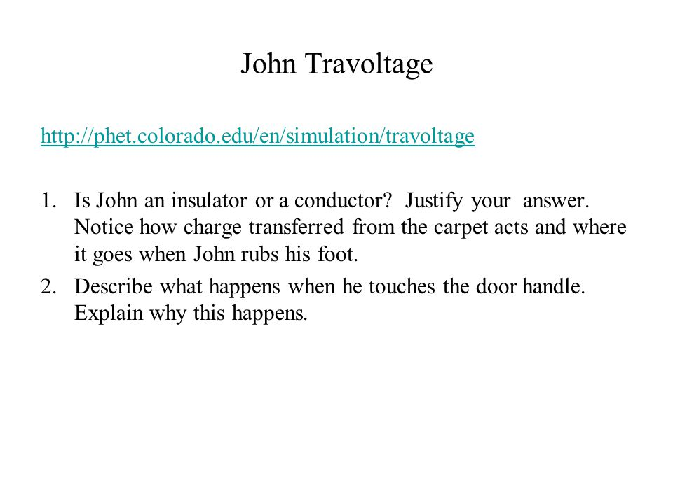 John Travoltage http://phet.colorado.edu/en/simulation/travoltage