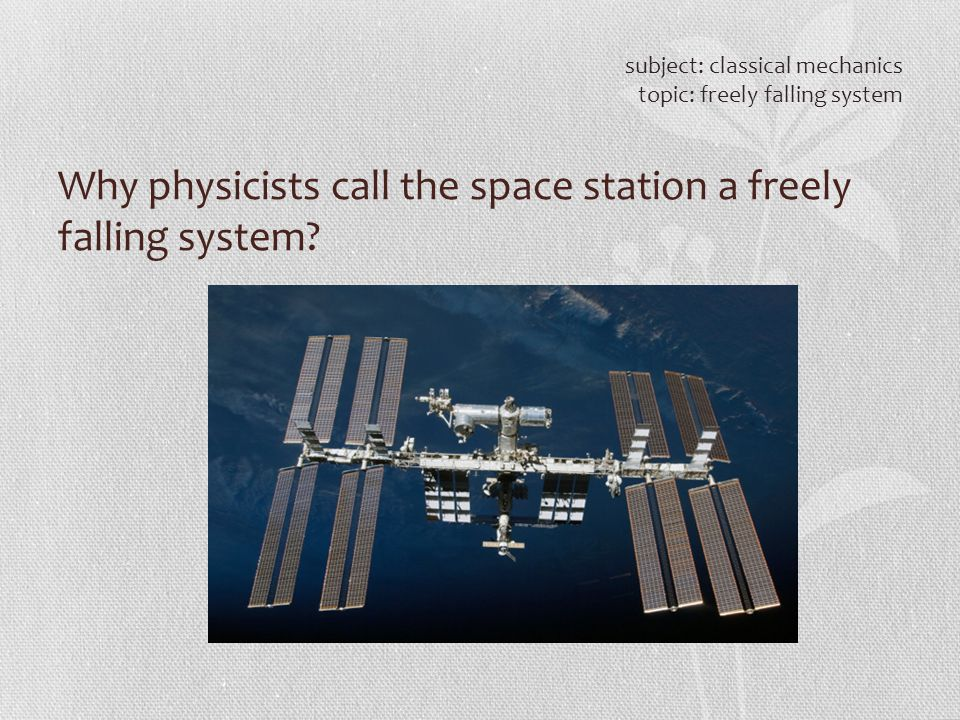 Why physicists call the space station a freely falling system