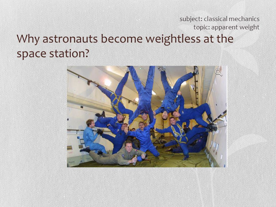 Why astronauts become weightless at the space station