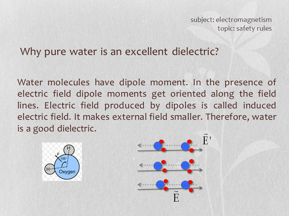 Why pure water is an excellent dielectric