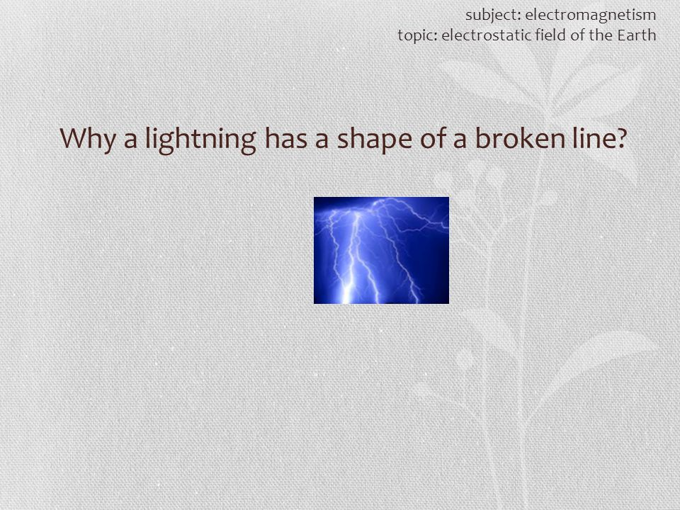 Why a lightning has a shape of a broken line