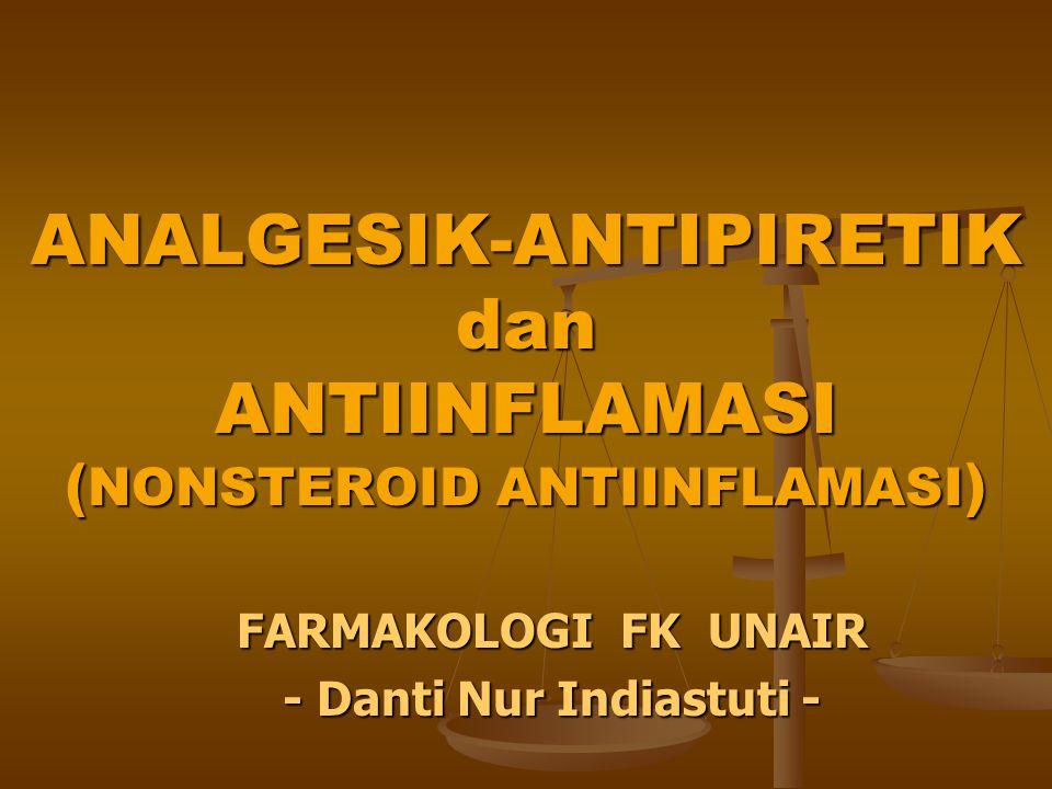 ANALGESIK-ANTIPIRETIK dan ANTIINFLAMASI (NONSTEROID ANTIINFLAMASI)